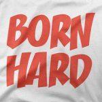 Design Born hard