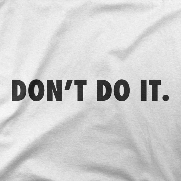 Design Don't do it.