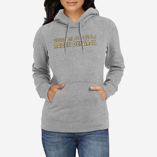 Ženski pulover s kapuco Vsega mi je dovolj razen denarja