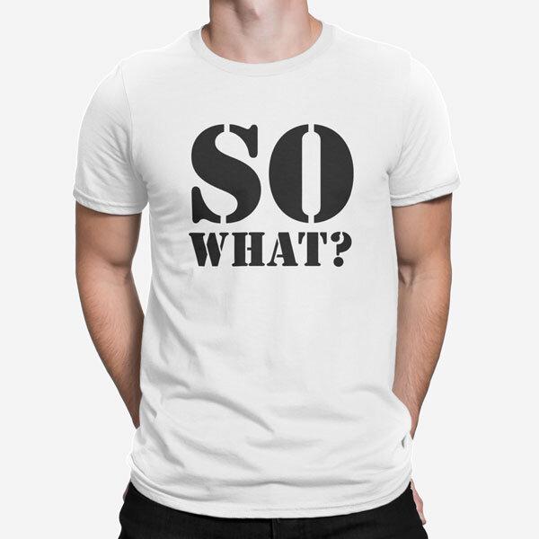 Moška majica kratek rokav So what