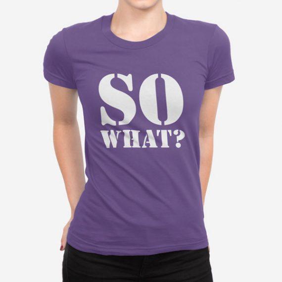 Ženska majica kratek rokav So what