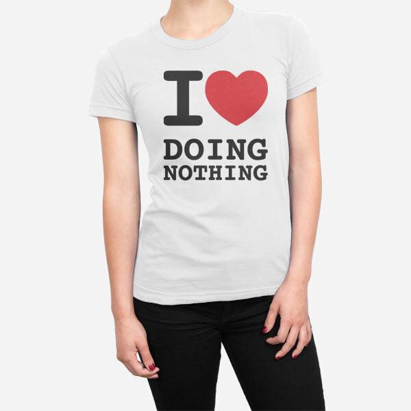 Ženska majica I love doing nothing