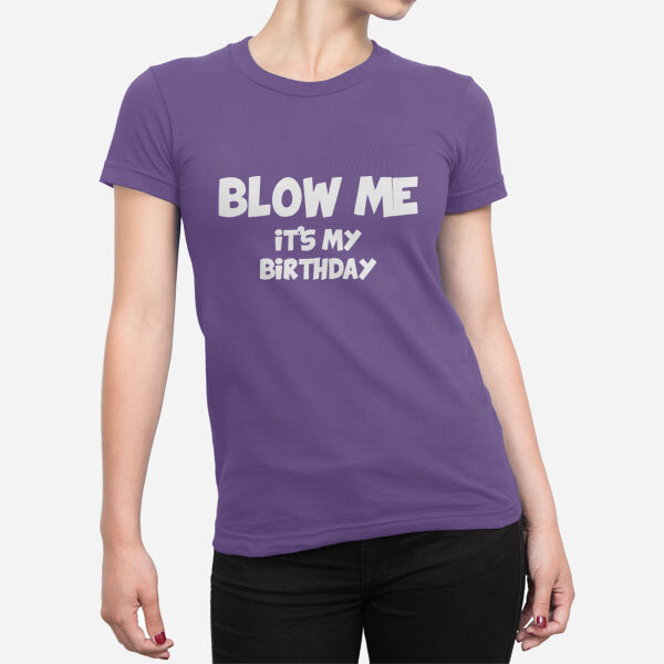 Ženska majica Blow me its my birthday_me_birthday_bela