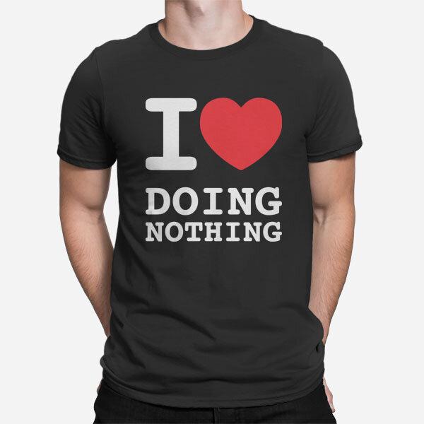 I love doing nothing