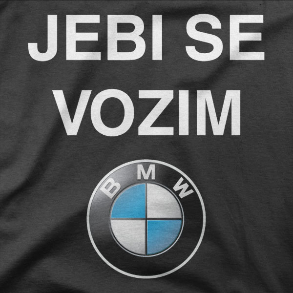 Design Jebi se vozim BMW