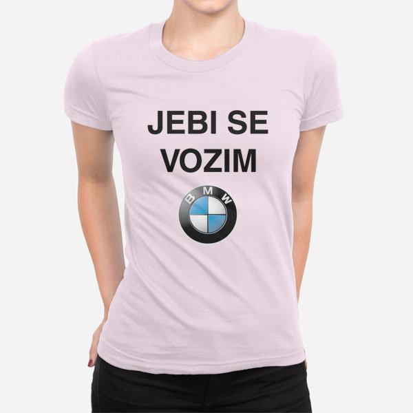Majica Majica Jebi se vozim BMW