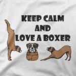 Majica Calm and Love a Boxer