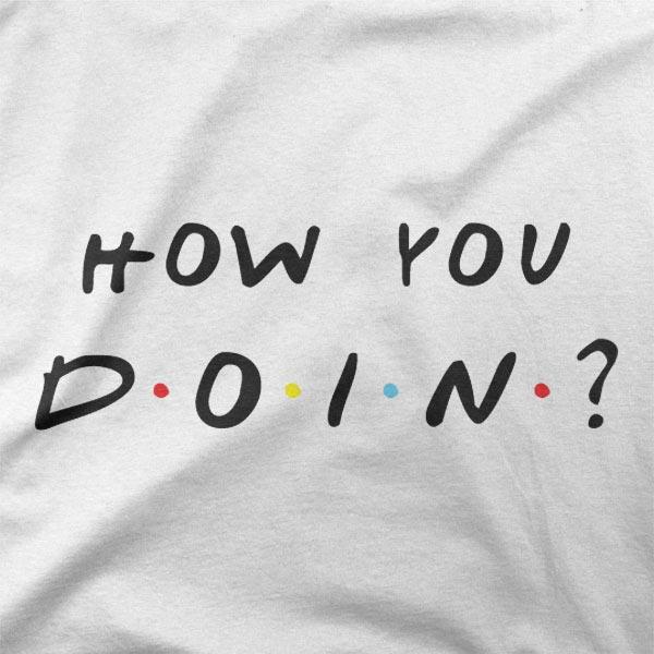 Design How you doin